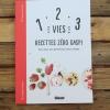 1 2 3 vies recettes zéro gaspi: Zéro reste, zéro déchet pour mieux manger 4